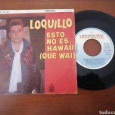 Discos de vinilo: SINGLE LOQUILLO Y TROGLODITAS ESTO NO ES HAWAII (QUE WAI) ROCK AND ROLL STAR 1985. Lote 218987661