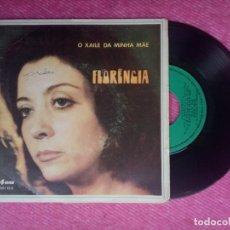 Discos de vinilo: EP FLORENCIA - O XAILE DA MINHA MÃE +3 - ATEP 6549 - PORTUGAL PRESS (VG+/VG). Lote 218989687