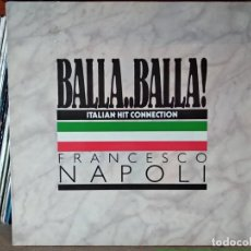 Discos de vinilo: FRANCESCO NAPOLI BALLA BALLA. Lote 218990052