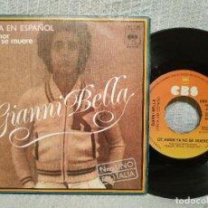 Discos de vinilo: GIANNI BELLA - CANTA EN ESPAÑOL - DE AMOR YA NO SE MUERE - SINGLE CBS SPAIN AÑO 1976 EX. Lote 219032331