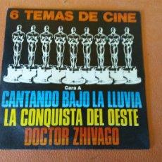 Discos de vinilo: 6 TEMAS DE CINE. CANTANDO BAJO LA LLUVIA. LA CONQUISTA DEL OESTE. DOCTOR ZHIVAGO.. Lote 219039630