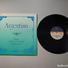 Discos de vinil: 0920- ARGENTINA BABY DONT YOU BREAK MY HEART MAXI SINGLE ES 1987 VIN POR VG DIS VG. Lote 219045330