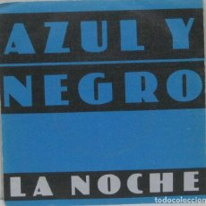 Discos de vinil: AZUL Y NEGRO - LA NOCHE - SINGLE. Lote 219046196