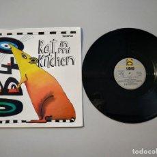 Discos de vinilo: 0920- RAT IN MI KITCHEN UB 40 MAXI SINGLE ES VIN 1986 POR VG + DIS VG +. Lote 219046338