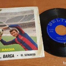 Discos de vinilo: NIÑO DE BAENA / RA,RA,RA BARÇA / SINGLE - BELTER-1971 / MBC. **/***. Lote 219084396