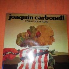 Discos de vinilo: JOAQUIN CARBONELL. CON LA AYUDA DE TODOS. RCA RECORDS.1976. Lote 219089485
