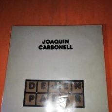 Discos de vinilo: JOAQUIN CARBONELL. DEJEN PASAR. RCA RECORDS 1977. CON ENCARTE.. Lote 219097491