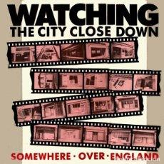 "Discos de vinilo: ANTIGUO VINILO / OLD VINYL: SOMEWHERE OVER ENGLAND ""WATCHING THE CITY CLOSE DOWN"" (MAXI SINGLE 1990. Lote 219148370"