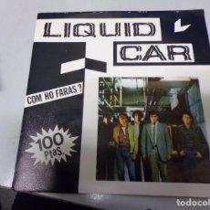 Discos de vinilo: LIQUID CAR - COM HO FARAS ?. Lote 219172643