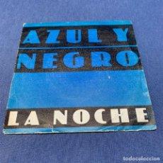 Discos de vinilo: SINGLE AZUL Y NEGRO - LA NOCHE - ESPAÑA - 1982. Lote 219175801