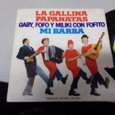 Discos de vinilo: LA GALLINA PAPANATAS - MI BARBA - GABY , FOFO Y MILIKI CON FOFITO. Lote 219177007