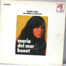 Discos de vinilo: MARIA DEL MAR BONET - L'AGUILA NEGRA - SINGLE - SINGLE. Lote 219177426