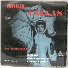 Discos de vinilo: MARIA CALLAS - LA TRAVIATA - SINGLE. Lote 219177713