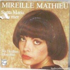 Discos de vinilo: MIREILLE MATHIEU - SANTA MARIA DE LA MER - SINGLE. Lote 219177793