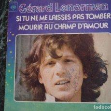 Discos de vinilo: GERARD LENORMAN. CBS. SI TU NE ME LAISSES PAS TOMBER. MOURIR AU CHAMP D'AMOUR. Lote 219180487