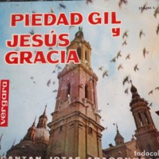 Discos de vinilo: PIEDAD GIL Y JESÚS GRACIA. JOTAS ARAGONESAS. VERGARA. Lote 219191148