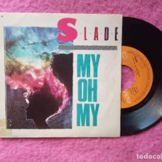 Discos de vinilo: SINGLE SLADE - MY OH MY / KEEP YOUR HANDS OFF MY POWER SUPPLY - PB-68119 - SPAIN PRESS (NM/NM). Lote 219191828
