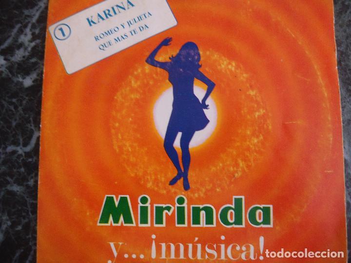 DISCO MIRINDA Nº 1 KARINA ROMEO Y JULIETA Y QUE MAS TE DA (Música - Discos - Singles Vinilo - Solistas Españoles de los 70 a la actualidad)