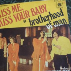 Discos de vinilo: BROTHERHODD OF MAN/ KISS ME KISS YOUR BABY/ PUT OUT THE FIRE. Lote 219205920