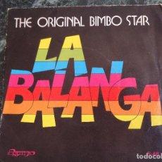 Discos de vinilo: LA BALANGA/ THE ORIGINAL BIMBO STAR. Lote 219206265