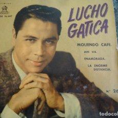 Discos de vinilo: LUCHO GATICA/ MOLIENDO CAFÉ/ AHÍ VA/ ENAMORADA/ LA ENORME DISTANCIA.. Lote 219208285