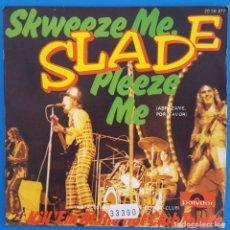 Discos de vinilo: SINGLE / SLADE, SKWEEZE ME, PLEEZE ME, POLYDOR ?– 20 58 377, 1973. Lote 219209733