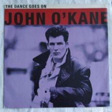 """Discos de vinilo: JOHN O'KANE - THE DANCE GOES ON (12"""") (1991,UK) (D:VG+). Lote 219210313"""