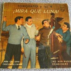 Discos de vinilo: TORQUATO Y LOS 4 - EP - MIRA QUÉ LUNA + 3 - AÑO 1960. Lote 219228122