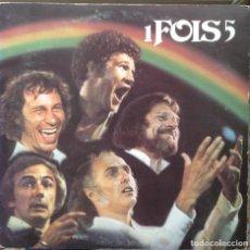 Discos de vinilo: 1 FOIS 5 - ROBERT CHARLEBOIS,GILLES VIGNEAULT,CLAUDE LÉVEILLÉE,JEAN-PIERRE FERLAND,YVON DESCHAMPS LP. Lote 219232327