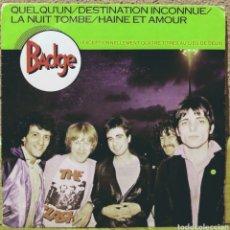 Discos de vinilo: BADGE - QUELQU'UN EP CARRERE 1981. Lote 219236255