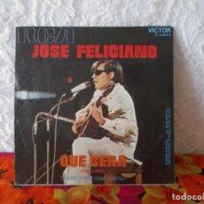 Discos de vinilo: JOSÉ FELICIANO-QUE SERA-THERE'S NO ONE ABOUT-SINGLE 1971. Lote 219240080