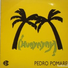 Discos de vinilo: PEDRO POMARES-HUAYAYAY-ORIGINAL ESPAÑOL. Lote 219299472