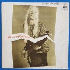 Discos de vinilo: SINGLE / JOHNNY WINTER, CAN'T YOU FELL IT? (NO LO SIENTES?), CBS ?– CBS 1828, 1973. Lote 219300401