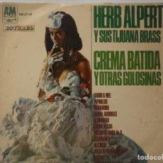 Dischi in vinile: HERB ALPERT Y SUS TIJUANA BRASS-CREMA BATIDA Y SUS OTRAS GOLOSINAS-ORIGINAL ESPAÑOL 1966. Lote 219302223