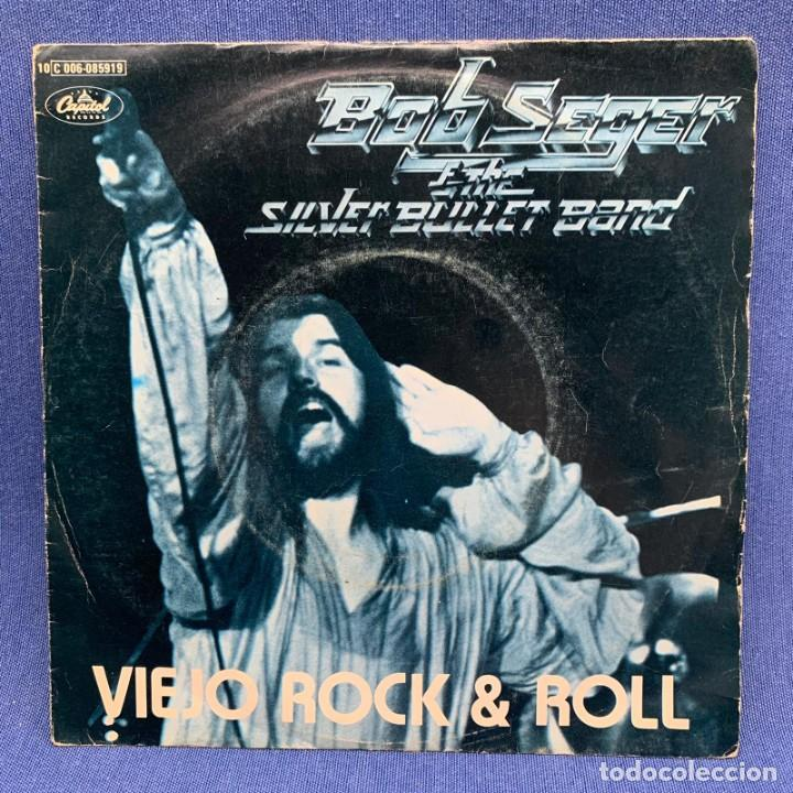 SINGLE BOB SEGER AND THE SILVER BULLET BAND - VIEJO ROCK & ROLL - ESPAÑA - AÑO 1979 (Música - Discos - Singles Vinilo - Cantautores Extranjeros)