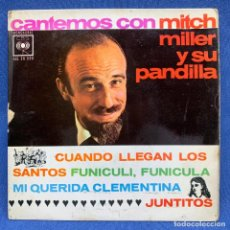 Discos de vinilo: SINGLE CANTEMOS MITCH MILLER Y SU PANDILLA - CUANDO LLEGAN LOS SANTOS - ESPAÑA - AÑO 1963. Lote 219313762