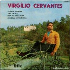 Discos de vinilo: VIRGÍLIO CERVANTES - CASINHA MODESTA - EP PORTUGAL - OFIR AM 4168. Lote 219331978