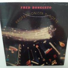 Discos de vinilo: FRED BONGUSTO- PROFESSIONISTA DI NOTTE- ITALY LP 1978 + ENCARTE + POSTER- EN BUEN ESTADO.. Lote 219371473
