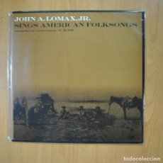 Discos de vinilo: JOHN A. LOMAX JR - SINGS AMERICAN FOLKSONGS - EDICION ESPAÑOLA - LP. Lote 219382468