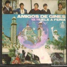 Discos de vinilo: DISCOS SINGLES VINILO: AMIGOS DE GINES. YA HUELE A FERIA. (P/B72.C2). Lote 219385162