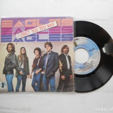 Discos de vinilo: EAGLES ‎– I CAN'T TELL YOU WHY SINGLE 1980 EX/EX. Lote 219386580