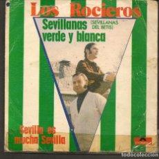 Discos de vinilo: DISCOS SINGLES VINILO: LOS ROCIEROS. SEVILLANAS VERDE Y BLANCA (SEVILLANAS DEL BETIS).(P/B72.C2). Lote 219397245