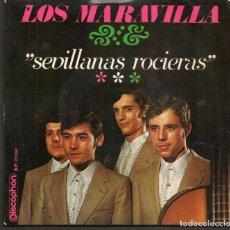 Discos de vinilo: DISCOS SINGLES VINILO: LOS MARAVILLAS. SEVILLANAS ROCIERAS. (P/B72.C2). Lote 219397511