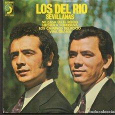Discos de vinilo: DISCOS SINGLES VINILO: LOS DEL RIO. SEVILLANAS. MI CASA EN EL ROCIO. P(P/B72.C2). Lote 219397850