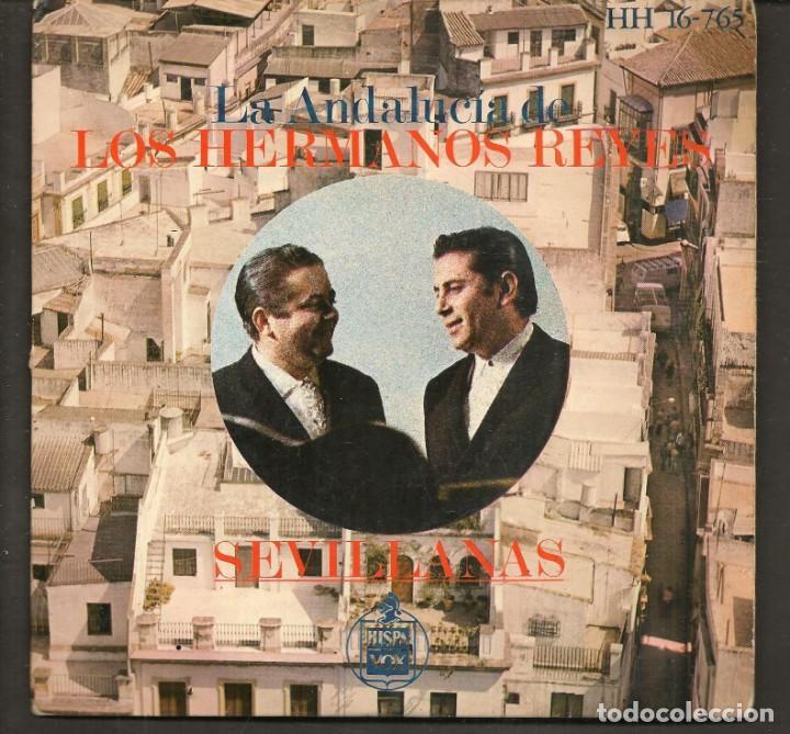 DISCOS SINGLES VINILO: LOS HERMANOS REYES. LA ANDALUCÍA DE LOS HERMANOS REYES. (P/B72.C2) (Música - Discos - Singles Vinilo - Flamenco, Canción española y Cuplé)