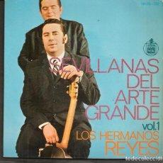 Discos de vinilo: DISCOS SINGLES VINILO: LOS HERMANOS REYES. SEVILLANAS DE ARTE GRANDE. VOL. 1. (P/B72.C2). Lote 219398013