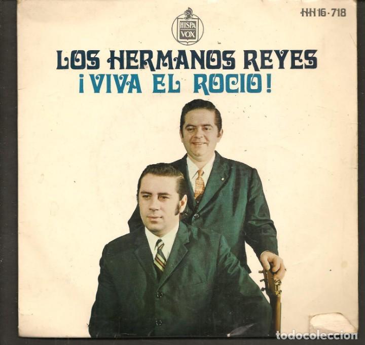 DISCOS SINGLES VINILO: LOS HERMANOS REYES. SEVILLANAS. ¡VIVA EL ROCIO!. (P/B72.C2) (Música - Discos - Singles Vinilo - Flamenco, Canción española y Cuplé)