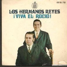 Discos de vinilo: DISCOS SINGLES VINILO: LOS HERMANOS REYES. SEVILLANAS. ¡VIVA EL ROCIO!. (P/B72.C2). Lote 219398081