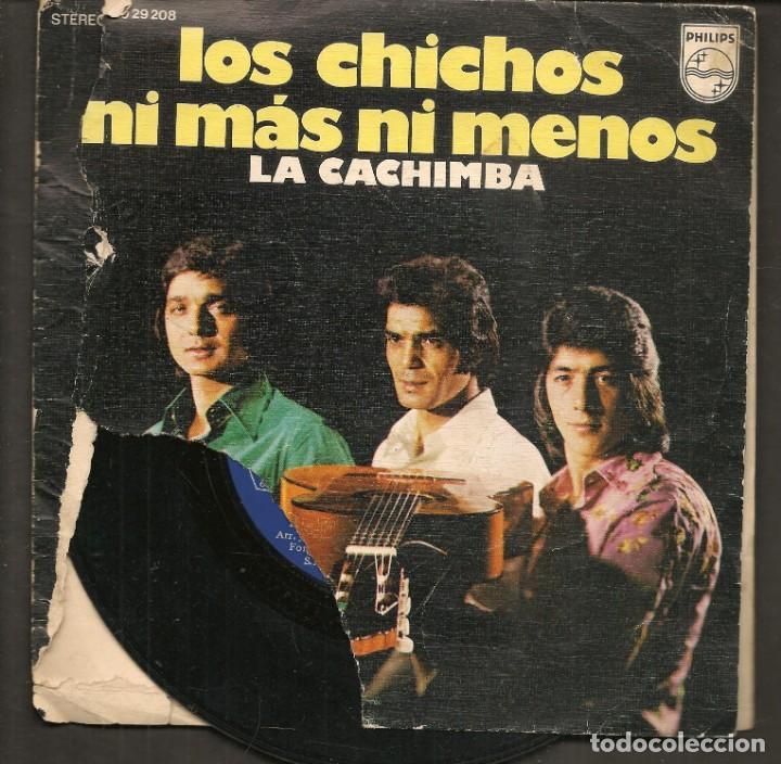 DISCOS SINGLES VINILO: LOS CHICHOS. NI MÁS NI MENOS. (P/B72.C2) (Música - Discos - Singles Vinilo - Flamenco, Canción española y Cuplé)