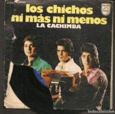 Discos de vinilo: DISCOS SINGLES VINILO: LOS CHICHOS. NI MÁS NI MENOS. (P/B72.C2). Lote 219398227